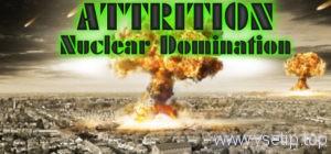 attrition-nuclear-domination